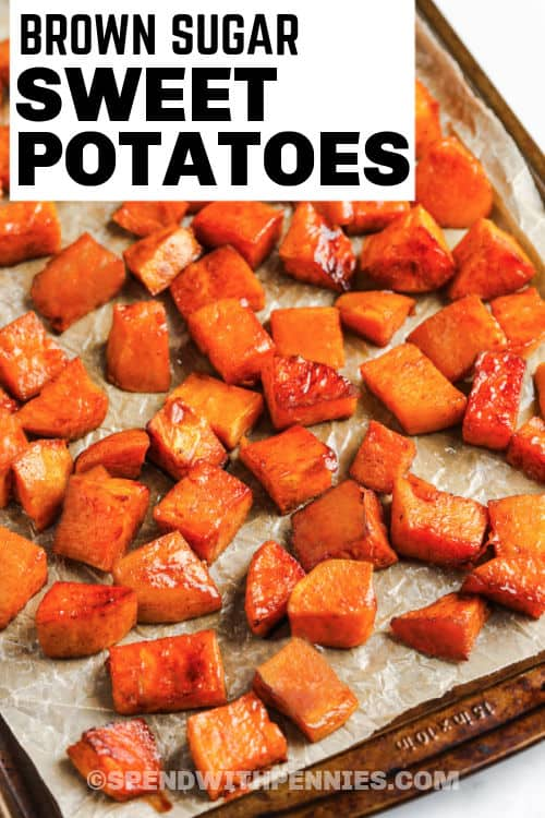 cooked Brown Sugar Roasted Sweet Potatoes on a baking sheet with a title