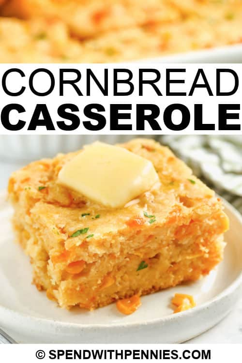 Cornbread Casserole on a plate with writing
