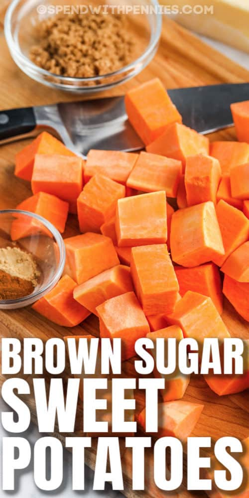 cut up sweet potatoes with a cup of brown sugar and a title