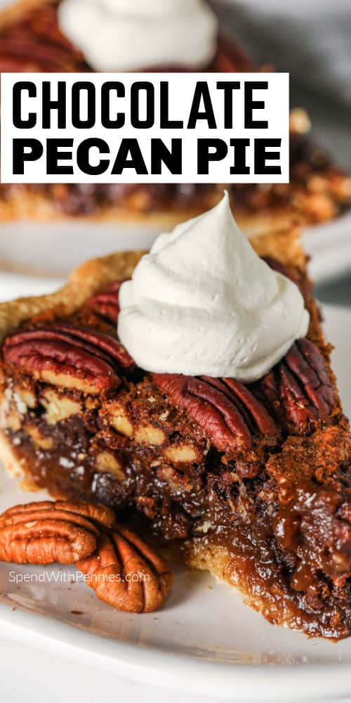 slice of Chocolate Pecan Pie with writing