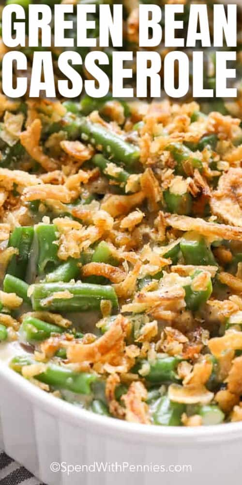 Classic Green Bean Casserole in a casserole dish with writing