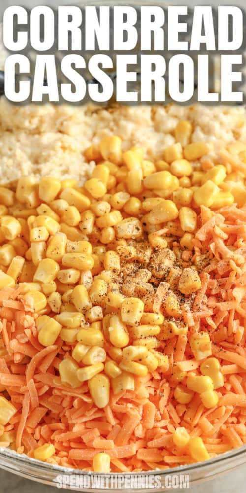 ingredients in a glass bowl to make Cornbread Casserole