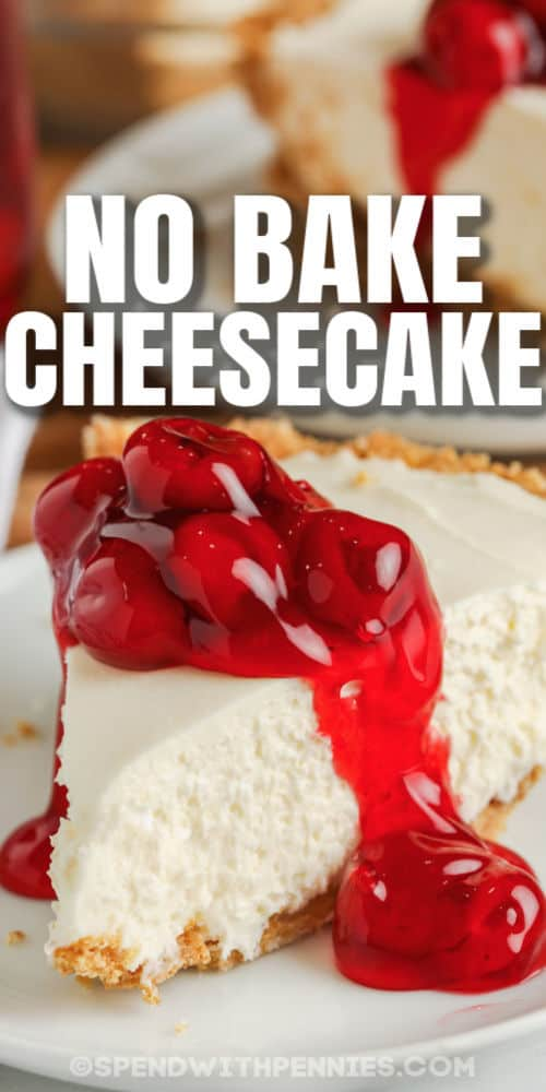 slice of No Bake Cheesecake on a plate with a title