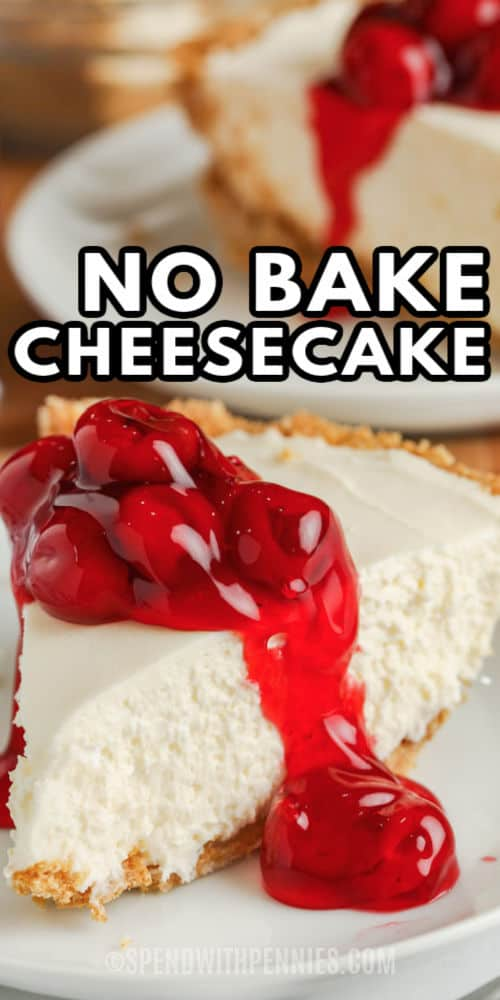 slice of No Bake Cheesecake with writing