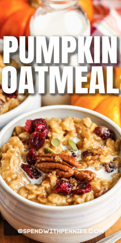 bowls of Pumpkin Oatmeal with writing