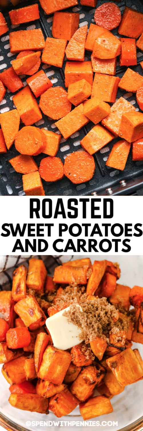 Air Fryer Roasted Sweet Potatoes and Carrots in the air fryer and with ingredients to make glaze with a title