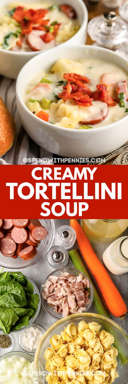 Creamy Tortellini Soup ingredients and Creamy Tortellini Soup in white bowls with a title