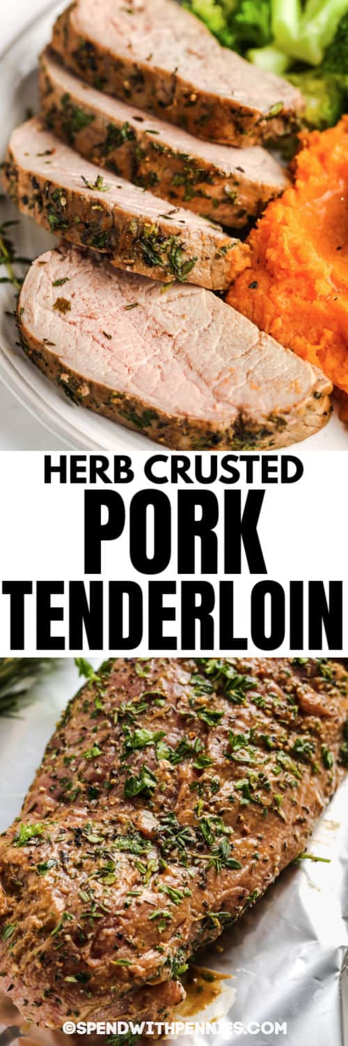 Herb Crusted Pork Tenderloin before and after cooking with a title