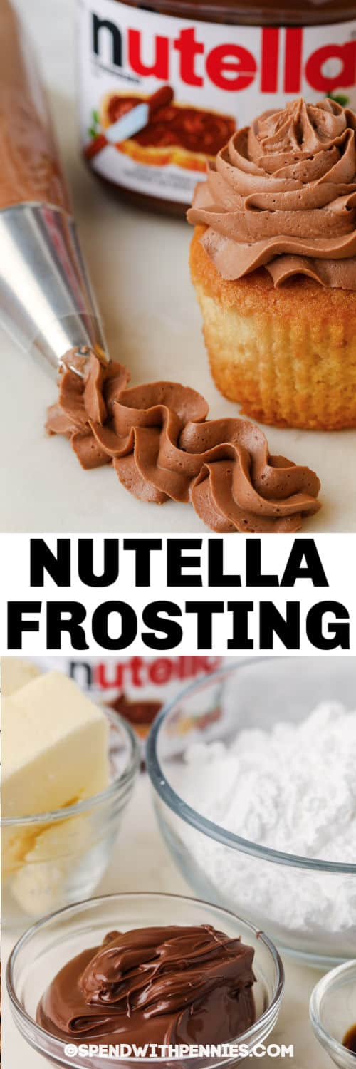 ingredients to make Nutella Frosting with finished frosting and a title
