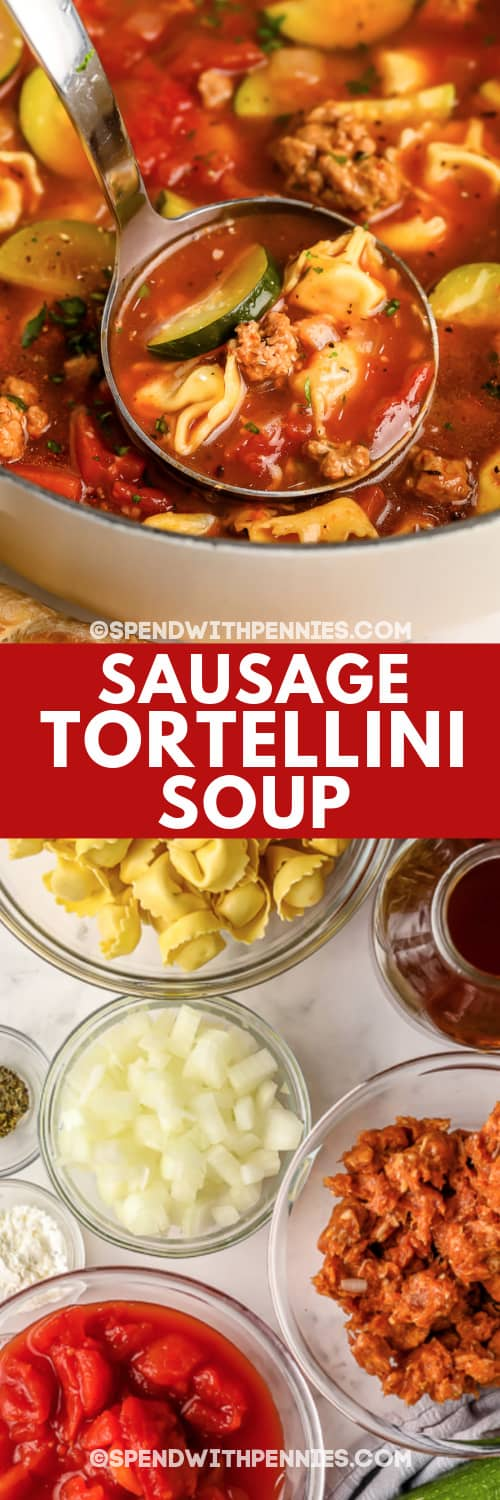 Sausage Tortellini Soup in a pot with a ladle and ingredients for Sausage Tortellini Soup with a title