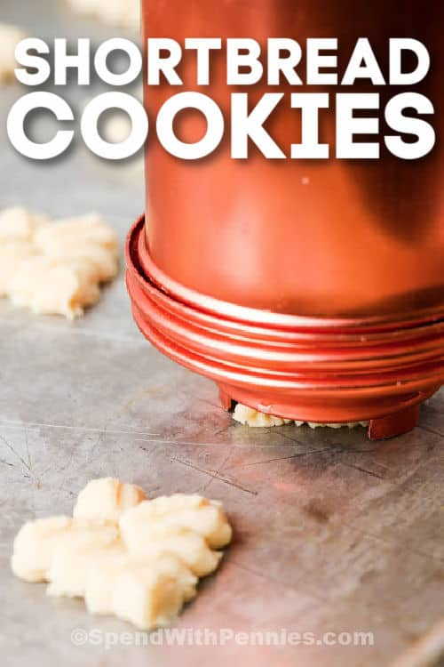 Easy Shortbread Cookies and a cookie press with writing