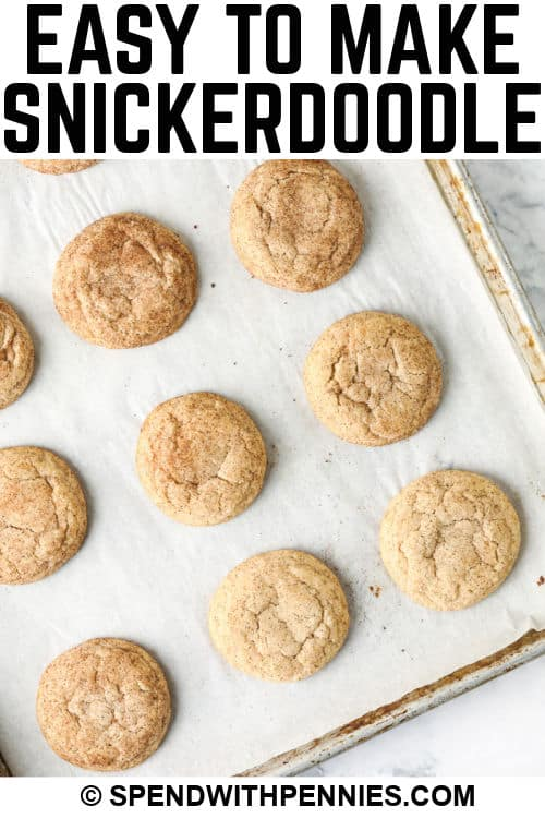 close up of Easy Snickerdoodle Recipe cooked on a baking sheet with a title