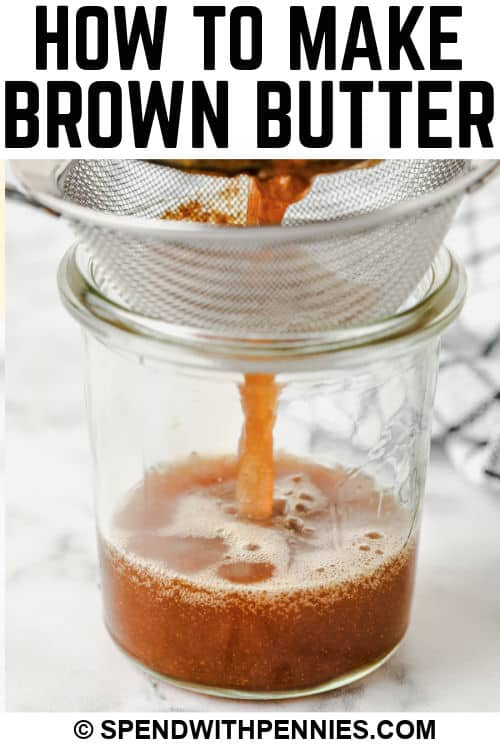 strained butter to show How to Make Brown Butter with writing