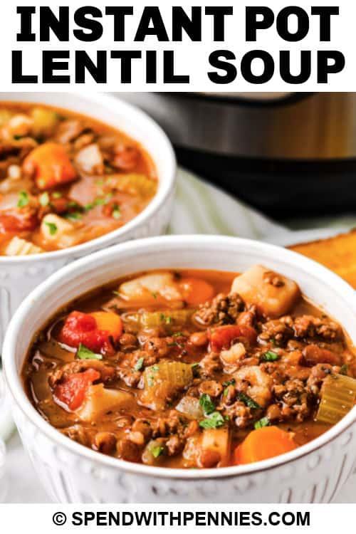 closeup of bowls of Instant Pot Lentil Soup with a title