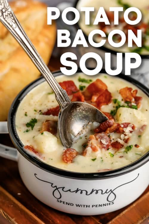 Potato Bacon Soup in a bowl with a spoon and text