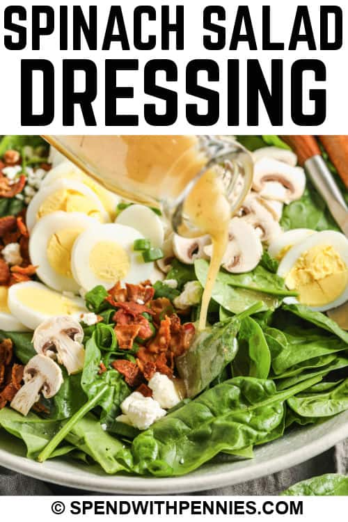 pouring Spinach Salad Dressing over salad with writing