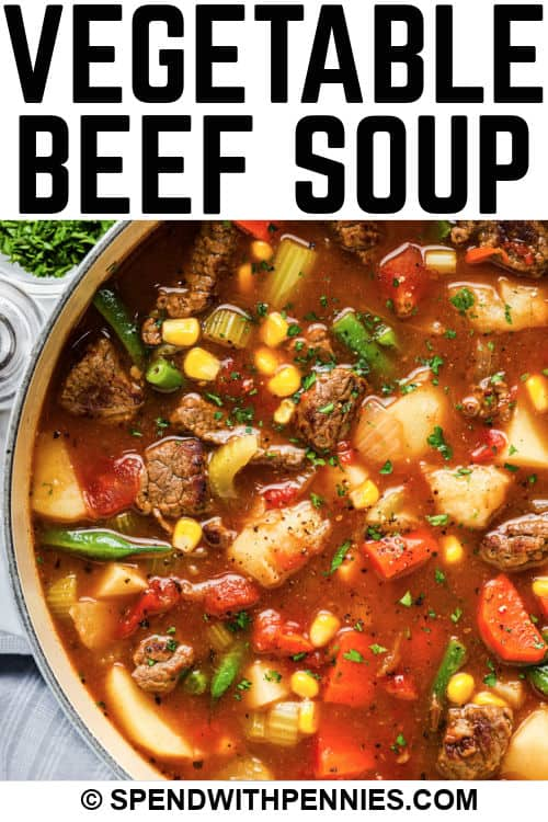 pot full of Vegetable Beef Soup with writing