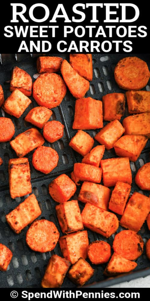 Air Fryer Roasted Sweet Potatoes and Carrots in the air fryer with writing