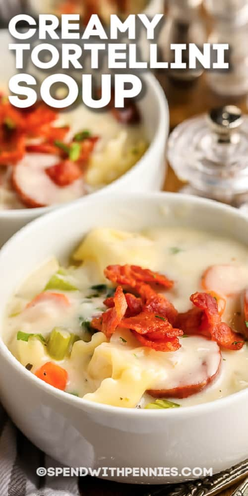 Creamy Tortellini Soup in white bowls with a title