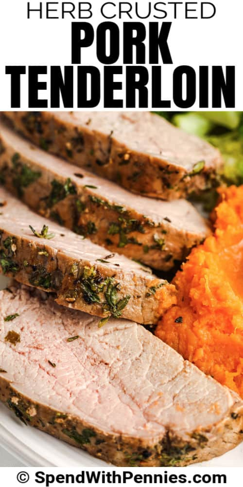 sliced Herb Crusted Pork Tenderloin on a plate with a title