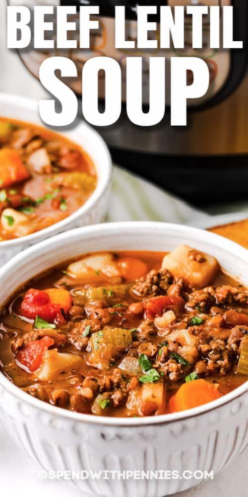 bowls of Instant Pot Lentil Soupwith a title