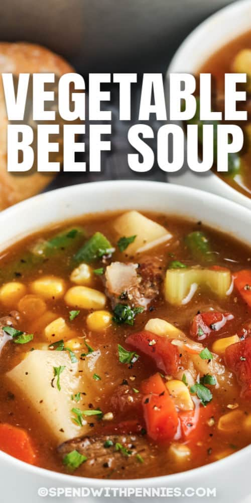 Vegetable Beef Soup in a bowl with writing