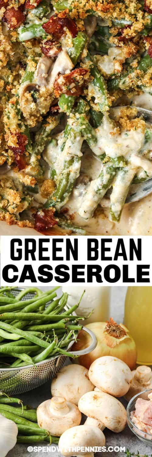 ingredients to make Homemade Green Bean Casserole with finished dish and a title