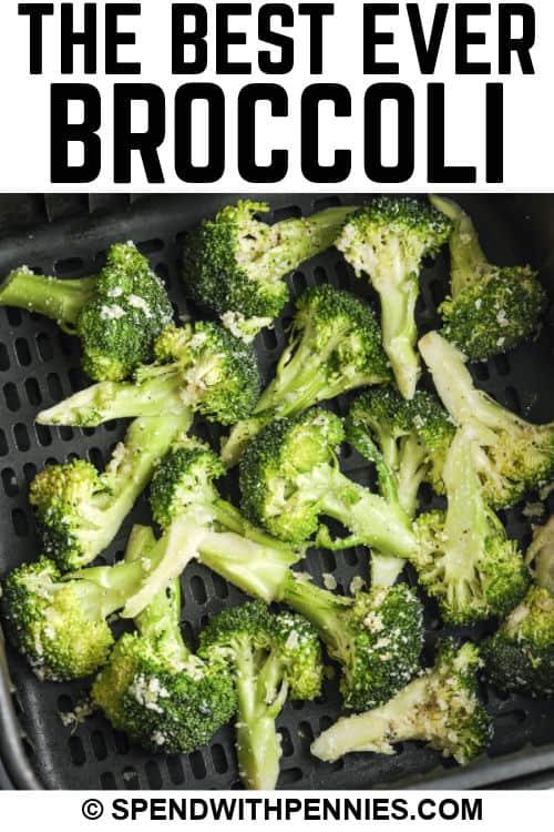 Crispy Garlic Air Fryer Broccoli in the air fryer with writing