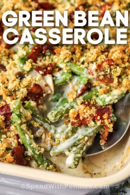 cooked Homemade Green Bean Casserole in a casserole dish with a title