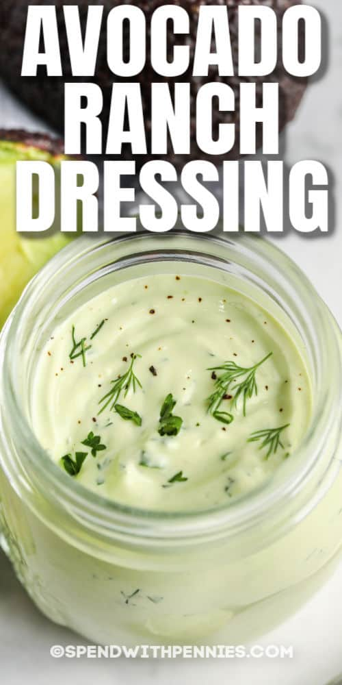 close up of Avocado Ranch Dressing in a jar with a title
