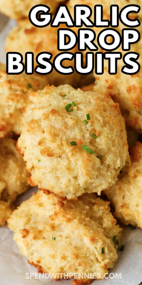 close up of Garlic Drop Biscuits with a title
