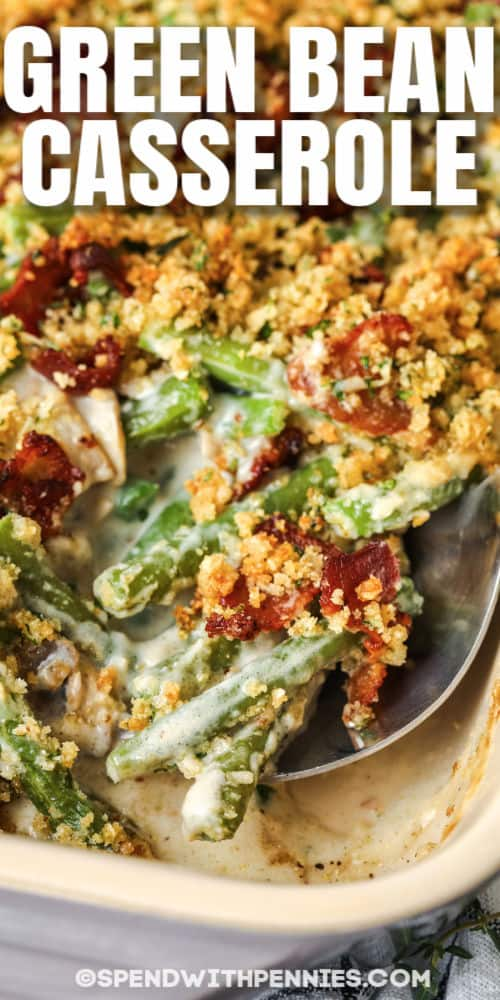 close up of Homemade Green Bean Casserole with a title