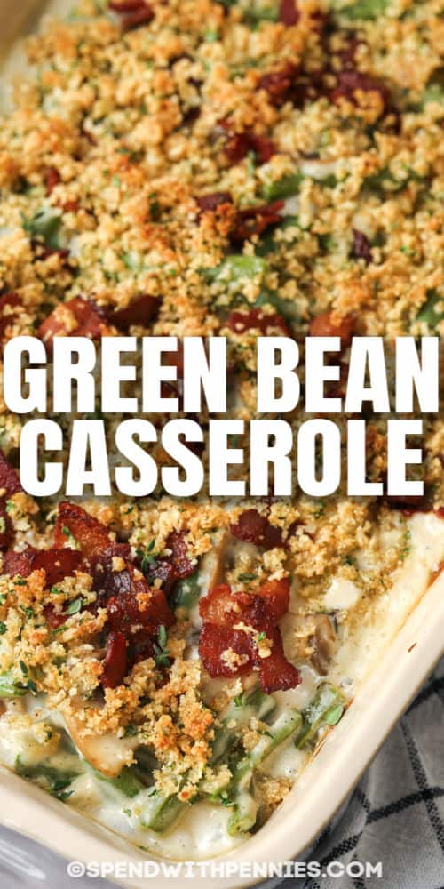 cooked Homemade Green Bean Casserole in a casserole dish with writing