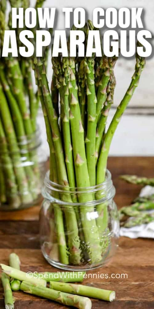 asparagus in glass jar with a title to show How to Cook Asparagus