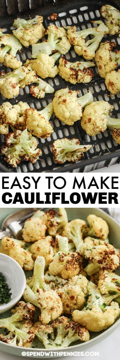 Air Fryer Cauliflower in the air fryer and plated with a title