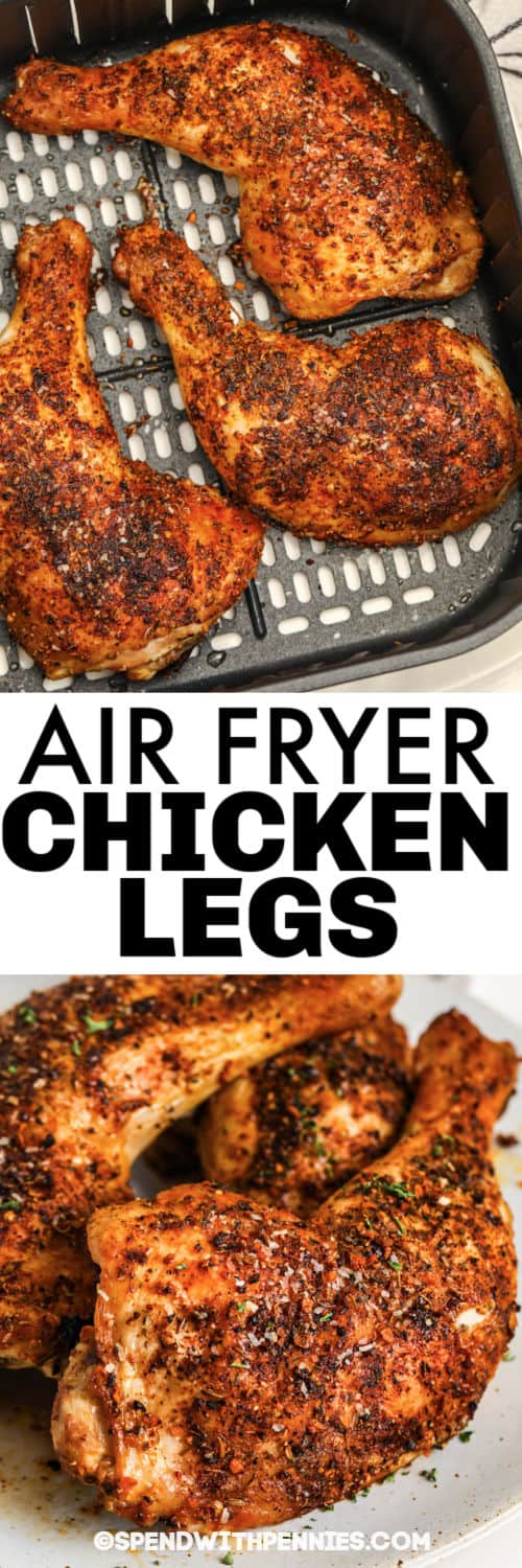 cooked Air Fryer Chicken Legs in the air fryer and plated with a title