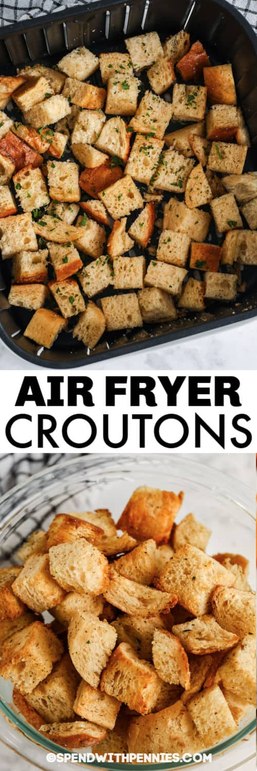 Air Fryer Croutons in the air fryer and in a bowl with a title