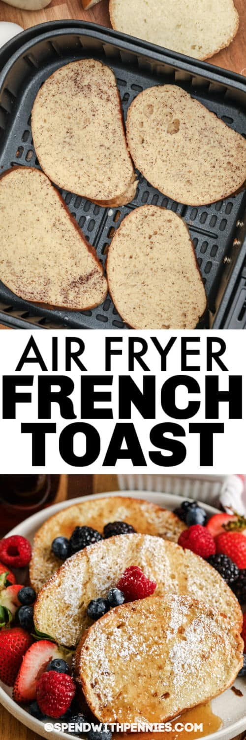 Air Fryer French Toast in the air fryer and plated with a title