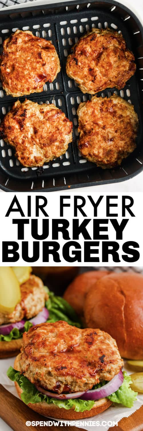 Air Fryer Turkey Burgers in the air fryer and plated with a title