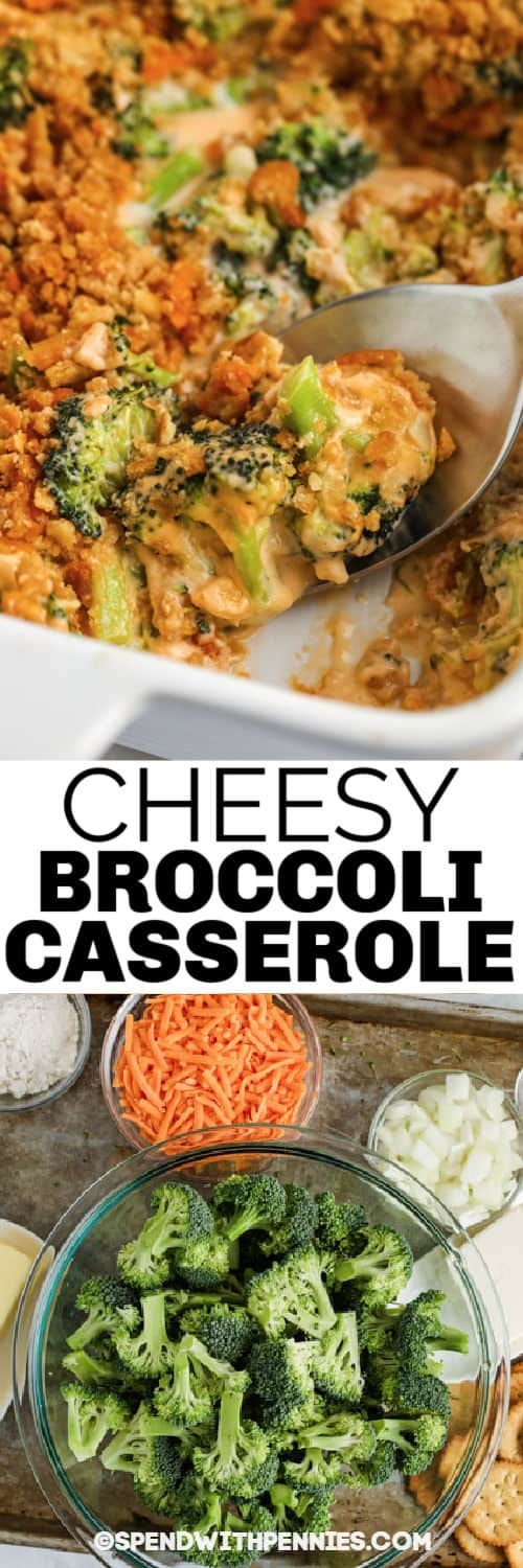 ingredients to make Cheesy Broccoli Casserole with plated dish and a title