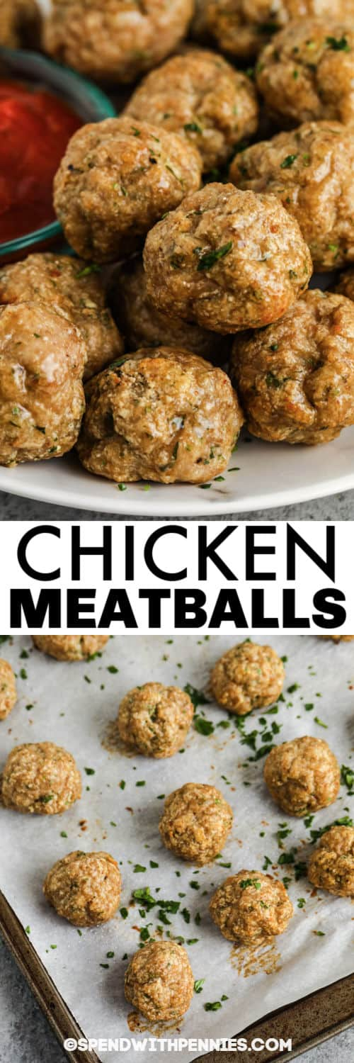 close up of Chicken Meatballs plated and on a baking sheet with writing