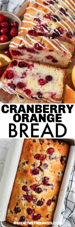 Cranberry Orange Loaf in een pan en in plakjes gesneden met een titel