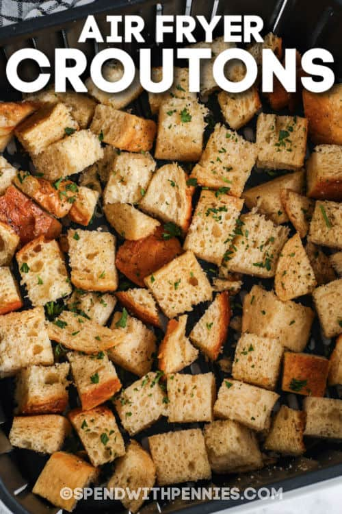Air Fryer Croutons with writing
