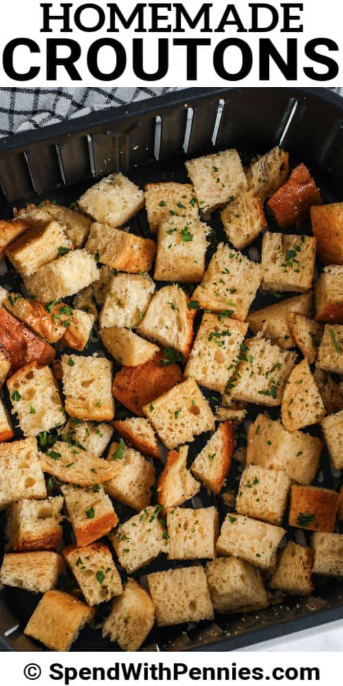 Air Fryer Croutons in the air fryer with a title