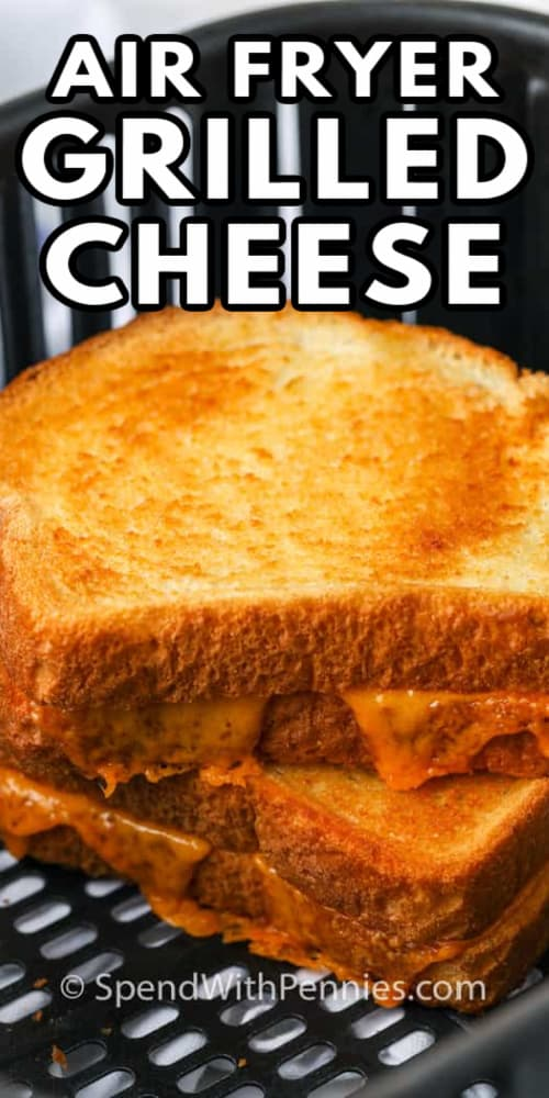 Air Fryer Grilled Cheese with writing