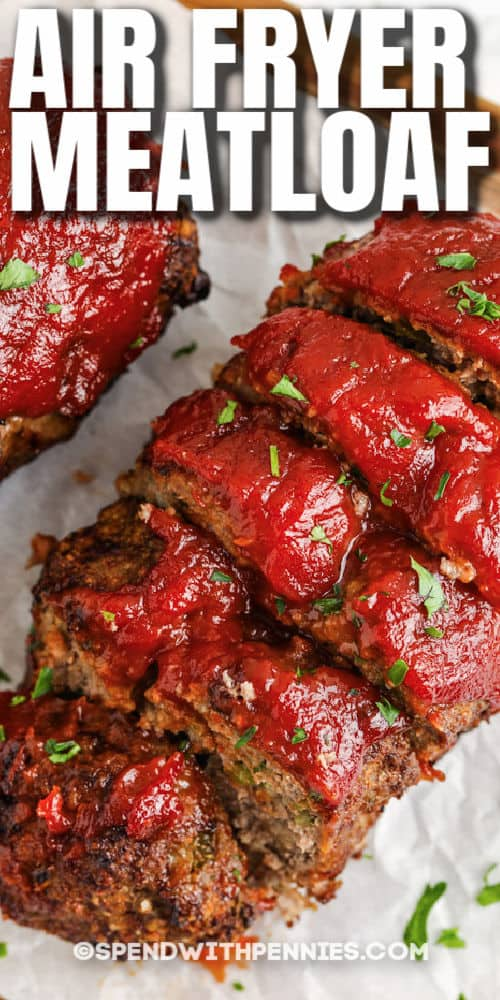 sliced Air Fryer Meatloaf with a title