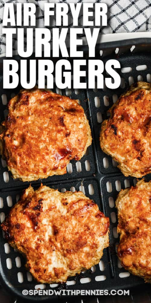 Air Fryer Turkey Burgers with writing