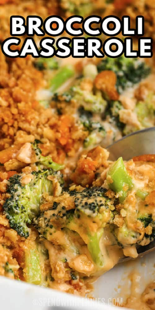 close up of Cheesy Broccoli Casserole with a title