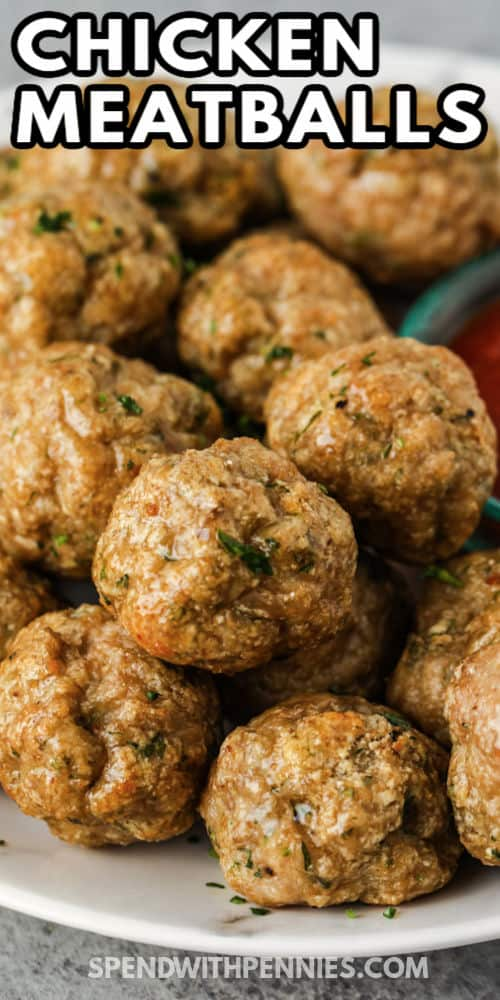 close up of plated Chicken Meatballs with writing