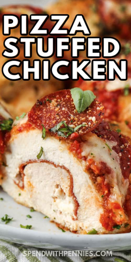 close up of Pizza Stuffed Chicken with a title